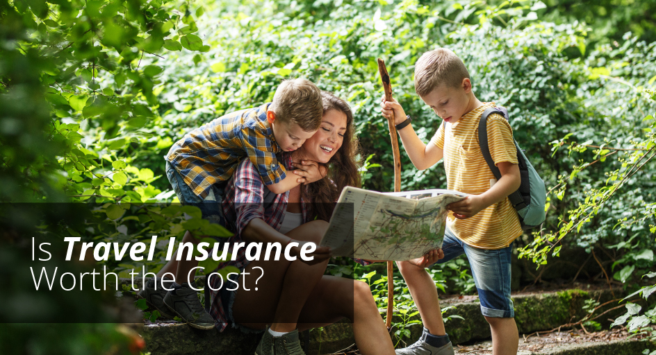 blog image of a mother on vacation with her sons; blog title: Is Travel Insurance Worth the Cost
